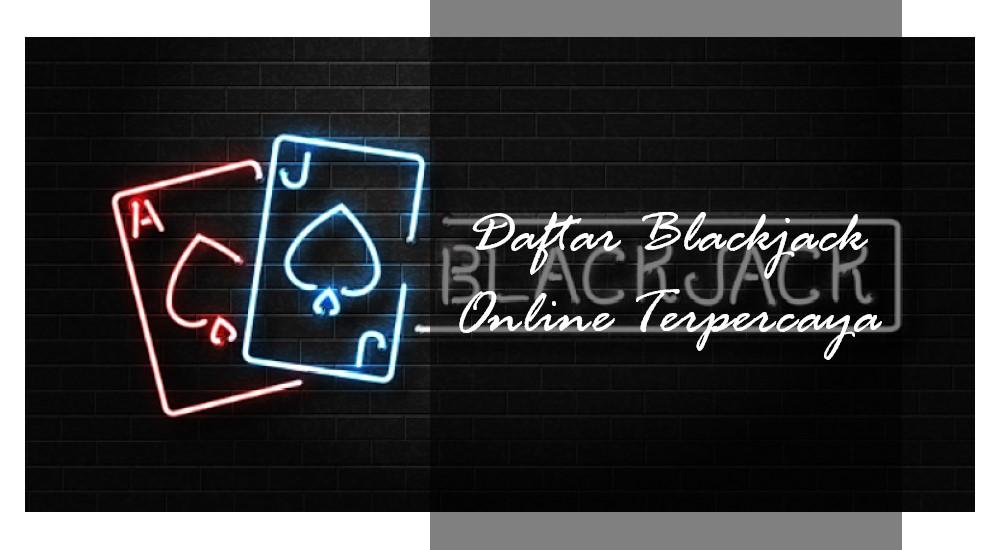 Daftar Situs Blackjack Online Terpercaya