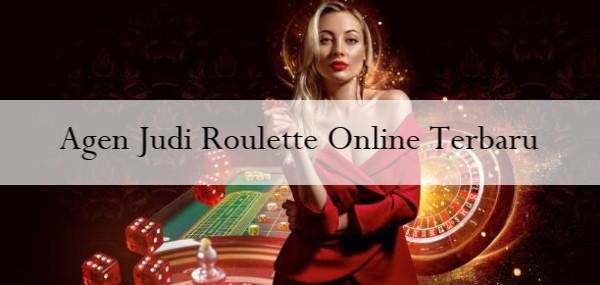 Agen Judi Roulette Online Terbaru