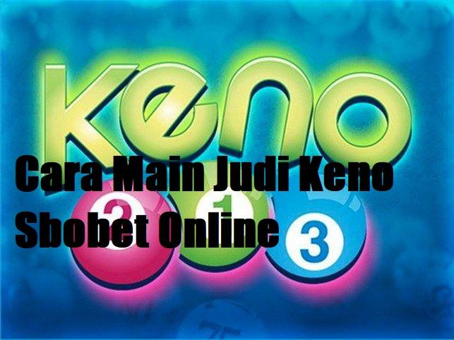 Cara Main Judi Keno Sbobet Online